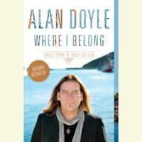 Alan Doyle - Where I Belong (Unabridged) artwork