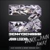 Dance the Pain Away (feat. John Legend) [Alex Gaudino & Benny Benassi Edit] - Single ジャケット写真