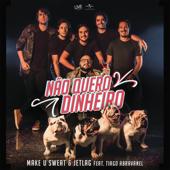 Não Quero Dinheiro (Só Quero Amar) [feat. Tiago Abravanel]