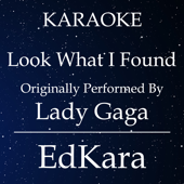 Look What I Found (Originally Performed by Lady Gaga) [Karaoke No Guide Melody Version]