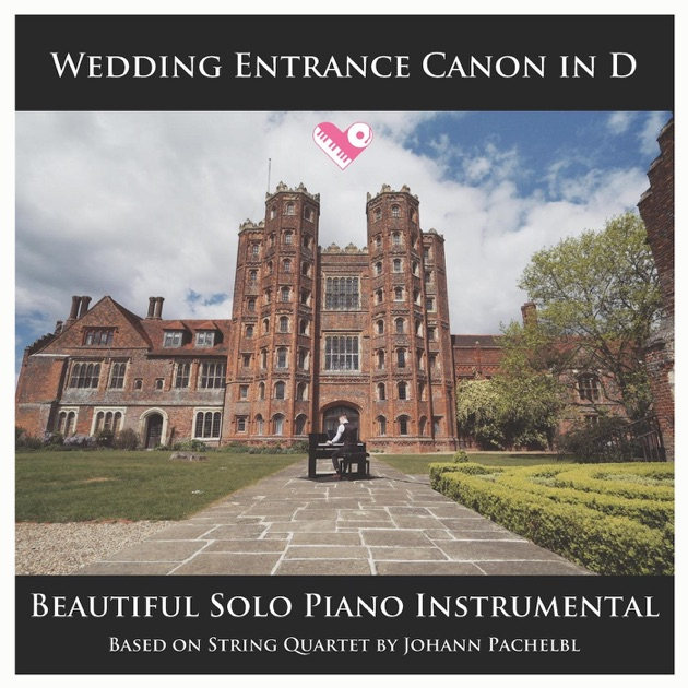 Wedding Entrance Songs 2017: Wedding Entrance Canon In D