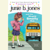 Barbara Park - Junie B. Jones and the Stupid Smelly Bus: Junie B. Jones #1 (Unabridged) artwork