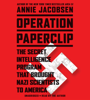 Annie Jacobsen - Operation Paperclip artwork