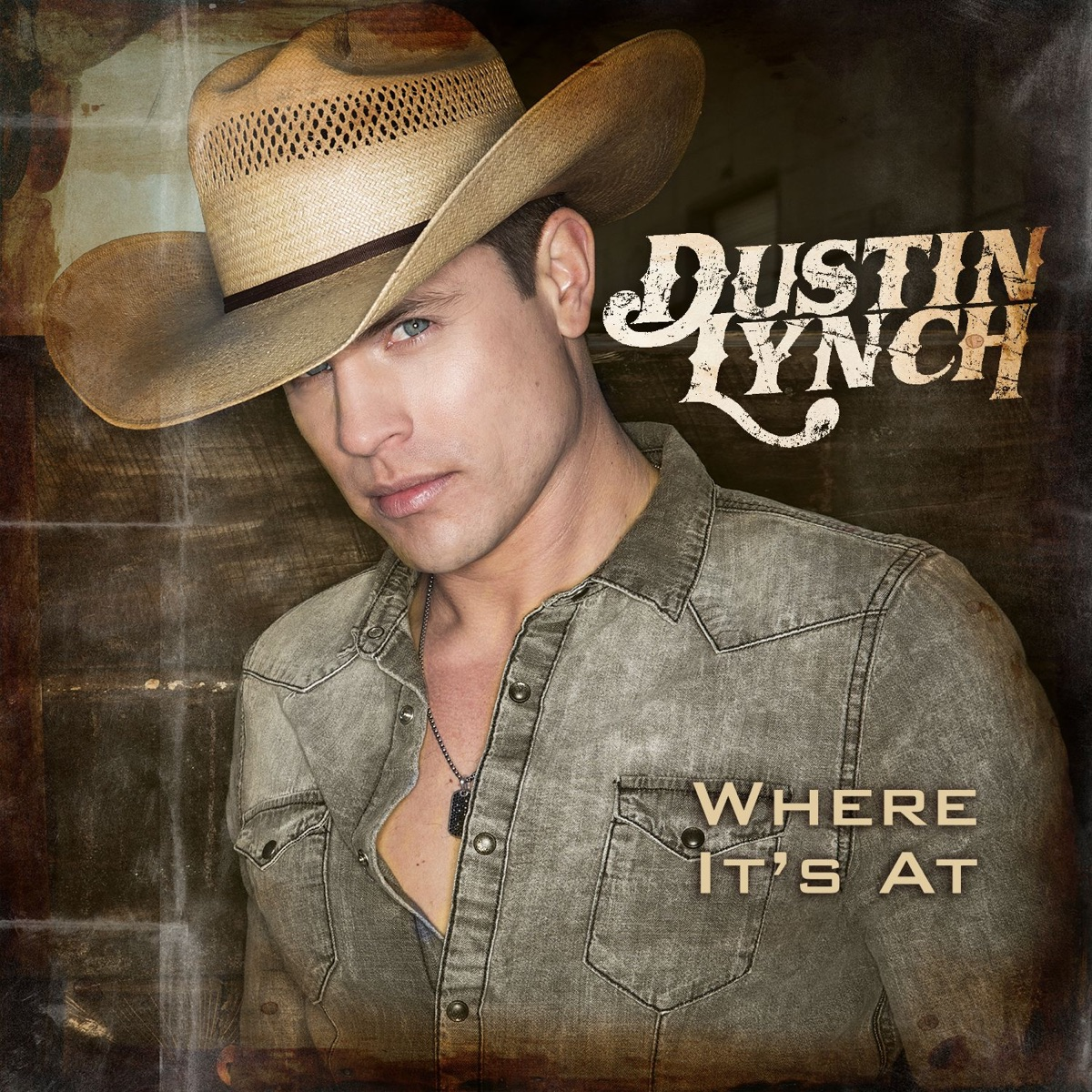 Where Its At Dustin Lynch CD cover