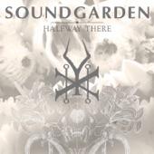 Soundgarden - Halfway There