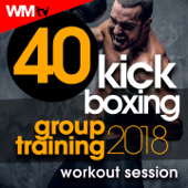 40 Kick Boxing Group Training 2018 Workout Session (40 Unmixed Compilation for Fitness & Workout 140 Bpm / 32 Count)