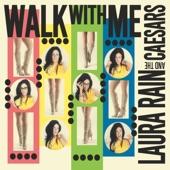 Laura Rain and the Caesars - Walk With Me