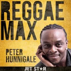 Reggae Max: Peter Hunnigale