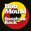 Bob Mould - Sunshine Rock  artwork