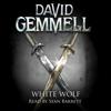 White Wolf: Drenai, Book 10 (Unabridged) - David Gemmell