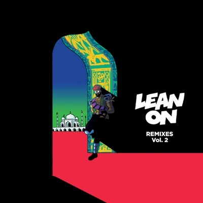 Lean On (feat. MØ & DJ Snake) [Remixes], Vol. 2 - Single - Major Lazer