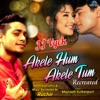 Akele Hum Akele Tum (Recreated Version)
