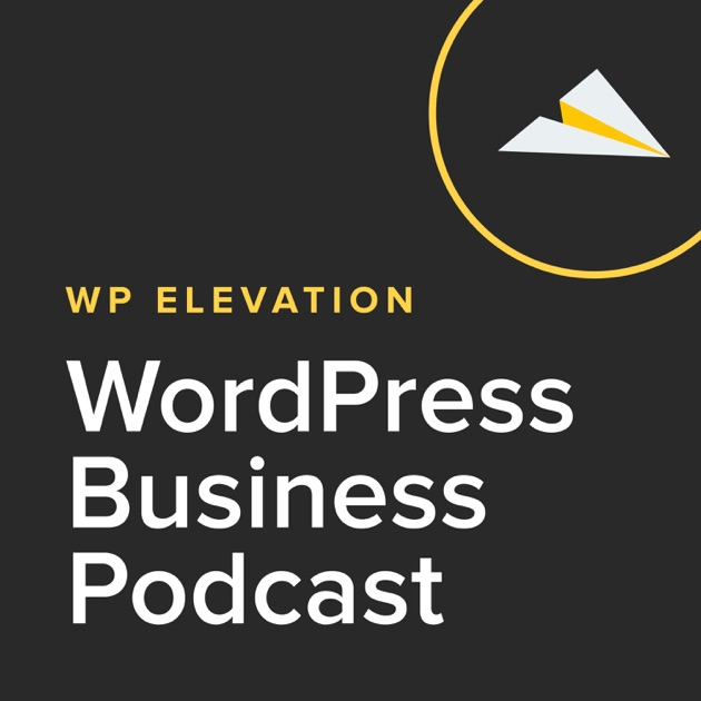 Wp elevation wordpress business podcast by wordpress business wp elevation wordpress business podcast by wordpress business specialist troy dean featuring seth godin michael gerber guy kawasaki joe pulizzi malvernweather Gallery