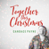 Together This Christmas - Candace Payne