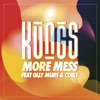 More Mess (feat. Olly Murs & Coely) - Single, Kungs