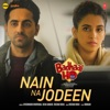 Nain Na Jodeen From Badhaai Ho Single