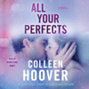 Colleen Hoover - All Your Perfects (Unabridged)  artwork