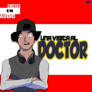 Chistes En Audio - Una Visita al Doctor