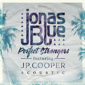 Jonas Blue - Perfect Strangers feat. JP Cooper [Acoustic]