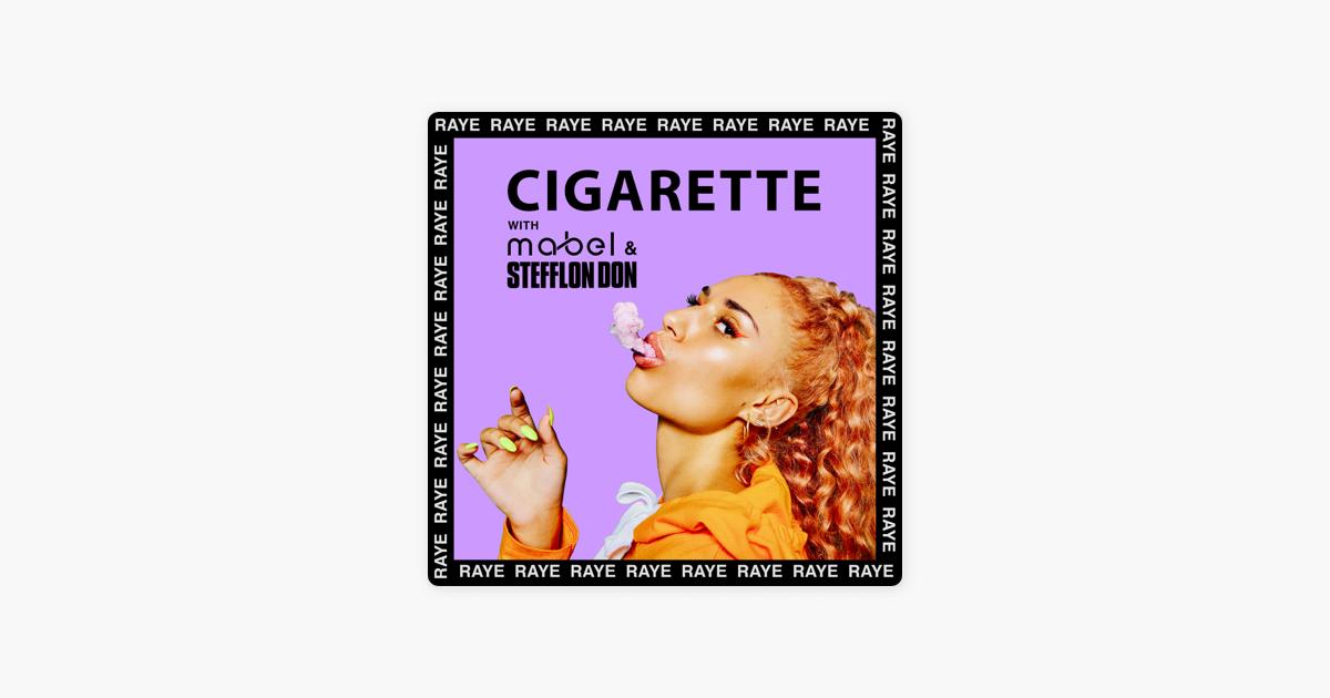 cigarette - single by raye, mabel & stefflon don on apple music