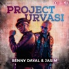 Project Urvasi feat Benny Dayal Single