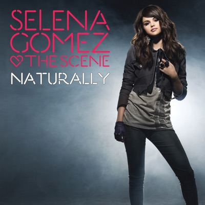 Naturally - Single - Selena Gomez & The Scene