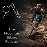 Downtime - The Mountain Biking Podcast podcast