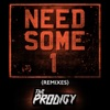 Need Some1 (Remixes) - Single, The Prodigy