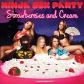Strawberries And Cream-Ninja Sex Party