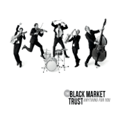 Anything For You-The Black Market Trust