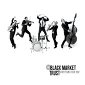 The Black Market Trust - (I Would Do) Anything for You