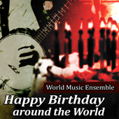 Happy Birthday to You (Rumba Flamenco Version) - World Music Ensemble
