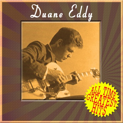 All Time Greatest Hits - Duane Eddy