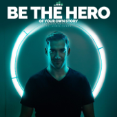 Be the Hero of Your Own Story (feat. Lewis Howes)