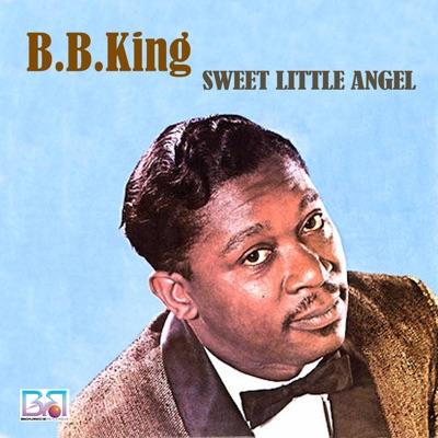 Sweet Little Angel - B.B. King