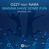 Wanna Have Some Fun feat Nara Single