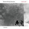 Last Leaf - Danish String Quartet
