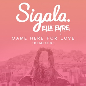 Came Here for Love (Remixes) - EP Mp3 Download