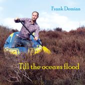 Till the Oceans Flood