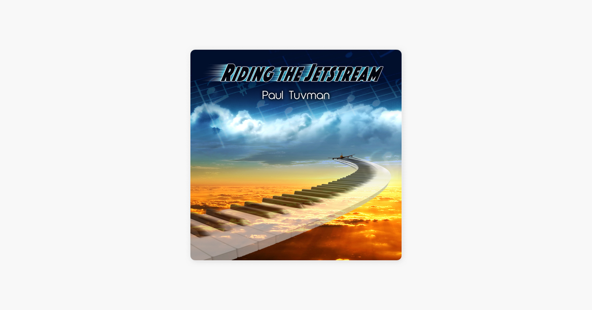 ‎Riding the Jetstream by Paul Tuvman on iTunes