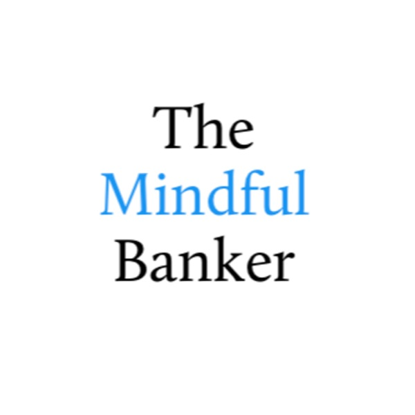 The Mindful Banker