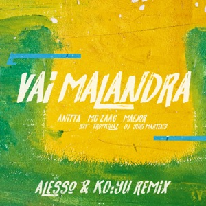Vai Malandra (feat. Tropkillaz & DJ Yuri Martins, Alesso & KO:YU) [Remix] - Single Mp3 Download
