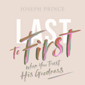 Last to First When You Trust His Goodness