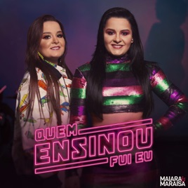 Maiara & Maraisa – Quem Ensinou Fui Eu – Single [iTunes Plus AAC M4A]