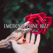 Emotional Piano Jazz: Sad Piano Songs for Lonley Nights, Coping with Loss, Music That Will Make You Cry, Memories About Past Time, Sentimental Piano Bar Mood