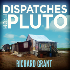 Dispatches from Pluto: Lost and Found in the Mississippi Delta audiobook