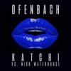 Ofenbach & Nick Waterhouse - Katchi Ofenbach vs Nick Waterhouse Remixes  EP Album