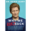 Denis Leary - Why We Don't Suck: And How All of Us Need to Stop Being Such Partisan Little B*tches (Unabridged)  artwork