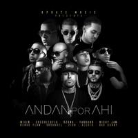 Andan por Ahí (feat. Arcángel, Nicky Jam, Ozuna, Bad Bunny, Farruko, Wisin, Cosculluela, Ñengo Flow, Alexio & Zion) - Single Mp3 Download