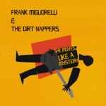 Frank Migliorelli and the Dirt Nappers - She Moves Like a Mystery